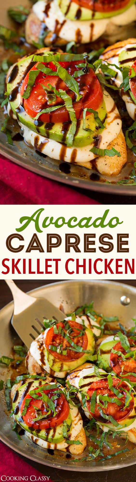 Chicken Recipes - Avocado Caprese Skillet Chicken Recipe via Cooking Classy - This is one of our all time chicken dinner favorites #chickenrecipes #popularchickenrecipes #chicken #easychickenrecipes #chickenbreastrecipes #easylunches #easydinners #simplefamilymeals #simplefamilyrecipes #simplerecipes