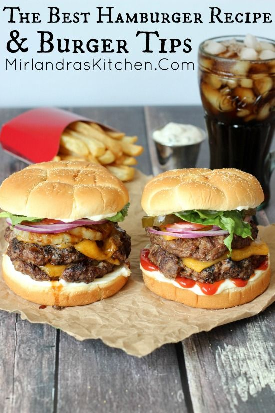 Hamburger Recipes - The BEST and juiciest - plus tips to make all of your ground beef burgers turn out perfectly - via Mirlandras Kitchen #burgers #gourmetburgers #burgerrecipes #cookouts #grilling #barbecue #hamburgers #fathersday #fathersdayfood #bbq #partyfood #tailgating #superbowlfood #superbowl #summerfood #easylunches #easydinners #easysuppers