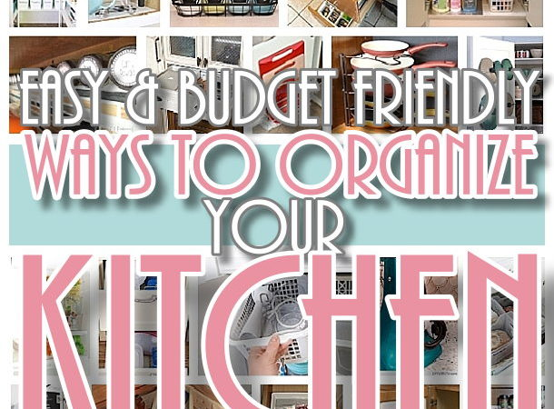 Easy And Budget Friendly Ways To Organize Your Kitchen   Hacks, Ideas,  Space Saving