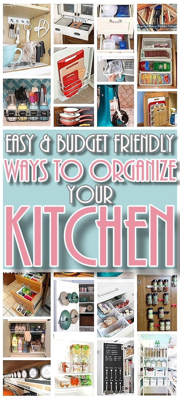 Easy and Budget Friendly Ways to Organize your Kitchen - DIY Hacks, Ideas, Space Saving tips and tricks for Organization in a small or big Kitchen! Some would even be great for do it yourself organizing projects for the kitchen in a camper or RV! #kitchenorganization #kitchenhacks #kitchentips #kitchenideas #organizationtips #organization #organizationideas