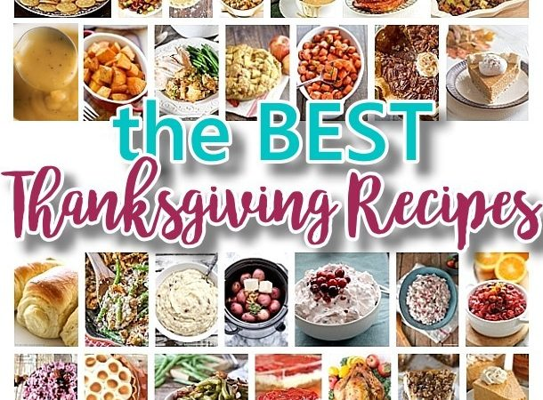The BEST Classic, Improved and Traditional Thanksgiving Dinner Menu Favorites Recipes - Main Dishes, Side Dishes, Appetizers, Salads, Yummy Desserts and more!
