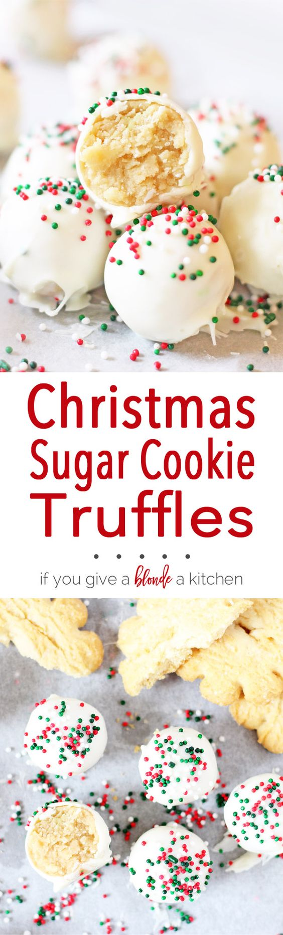 Christmas Sugar Cookie Truffles Recipe via If You Give a Blonde a Kitchen - These are a must-try this Christmas! NO-Bake sugar cookies, cream cheese and white chocolate perfection! #chrstmascookies #christmascandy #christmastreats #holidaydesserts #holidayrecipes #christmascandies #holidaygiftplates