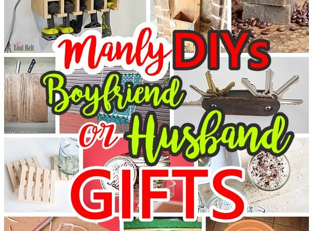 Manly Do It Yourself Boyfriend And Husband Gift Ideas Masculine