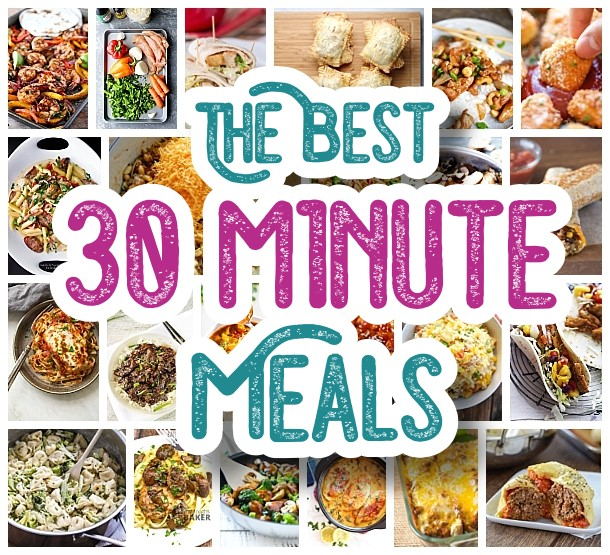 The Best 30 Minute Meals Recipes Easy Quick And Delicious
