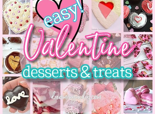 The BEST Easy Valentine\'s Day Desserts and Party Treats Recipes ...